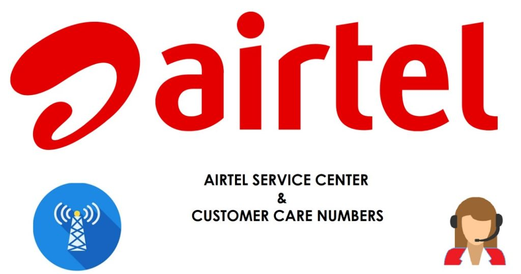 Airtel Service Centers India & Prepaid Postpaid Customer Care Numbers