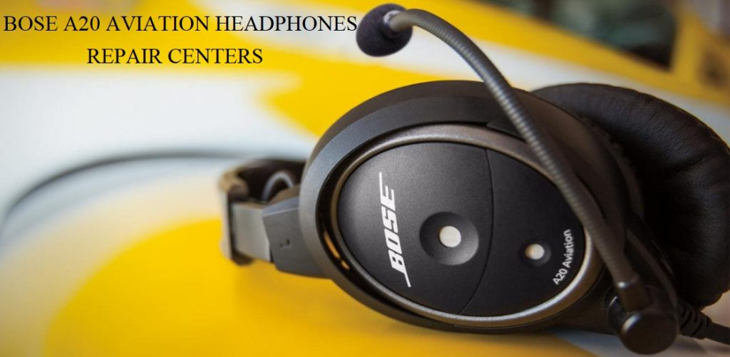 Bose A20 Aviation Headphones Repair Centers in Brazil, Colombia and Panama